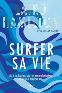 Laird Hamilton - Surfer sa vie.