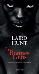 Laird Hunt - Les Bonnes Gens.