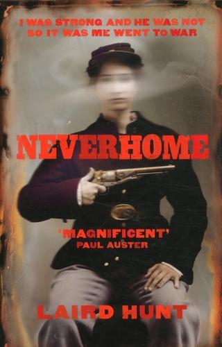 Laird Hunt - Neverhome.