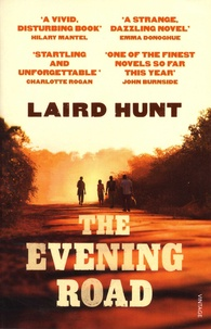 Laird Hunt - The Evening Road.