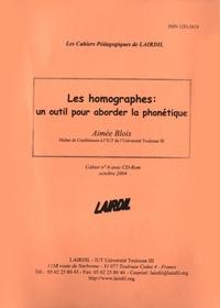 Aimée Blois - Les Cahiers Pédagogiques de LAIRDIL N° 6 : Les homographes : un outil pour aborder la phonétique. 1 Cédérom