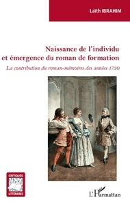 Laïth Ibrahim - Naissance de l'individu et émergence du roman de formation - La contribution du roman-mémoires des années 1730.