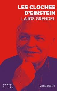 Lajos Grendel - Les cloches d'Einstein.