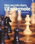 Lajos Portisch - Mes secrets dans l'Espagnole - Idées et analyses inédites d'un joueur de classe mondiale.
