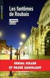Lakhdar Belaïd - Polars en Nord  : Les fantômes de Roubaix - Serial killer et passé sanglant.