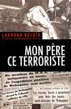 Lakhdar Belaïd - Mon père, ce terroriste.