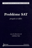 Lakhdar Saïs - Problème SAT - Progrès et défis.