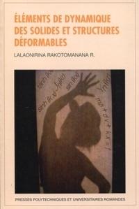 Lalaonirina Rakotomanana Ravelonarivo - Eléments de dynamique des solides et structures déformables.