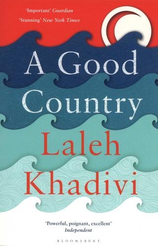 Laleh Khadivi - A Good Country.