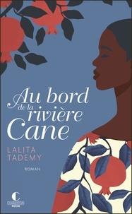 Lalita Tademy - Au bord de la rivière Cane.