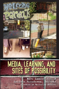 Lalitha m. Vasudevan et Marc Lamont hill - Media, Learning, and Sites of Possibility.
