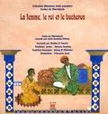 Lalla Zoubida El Abra - La femme, le roi et le bûcheron - Edition bilingue français-arabe.