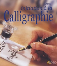 Lalou - Initiation à la calligraphie.
