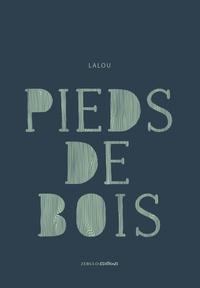 Lalou - Pieds de Bois.