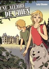 Laly Chame - Une affaire de chien.