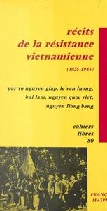 Lâm Bui et Viêt Quôc Hoàng - Récits de la résistance vietnamienne, 1925-1945.