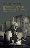 Lama Jigme Rinpoche - Handbuch für die Helden des Alltags - Der Weg der Bodhisattvas.