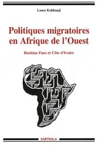 Lama Kabbanji - Politiques migratoires en Afrique de l'Ouest - Burkina Faso et Côte d'Ivoire.