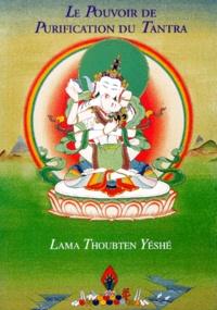 Histoiresdenlire.be Le pouvoir de purification du tantra - La méthode yogique d'Hérouka Vajrasattva comportant les instructions complètes pour la retraite Image