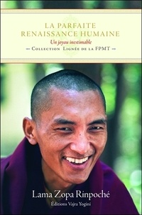 Lama Thoubten Zopa Rinpoché - La parfaite renaissance humaine - Un joyau inestimable.