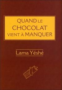 Lama Yéshé - Quand le chocolat vient à manquer.