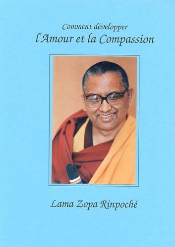 Lama Zopa Rinpoché - Comment développer l'amour et la compassion.
