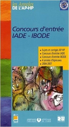 Lamarre - Concours d'entrée IADE IBODE - Sujets et corrigés 2004-2007.