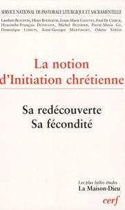 Lambert Beauduin et Aimé-Georges Martimort - La notion d'initiation chrétienne - Sa redécouverte - Sa fécondité.