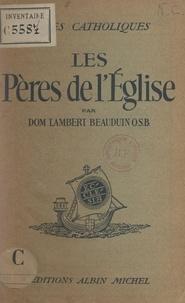 Lambert Beauduin et Omer Englebert - Les pères de l'Église.