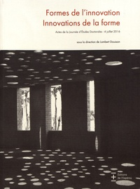Lambert Dousson - Formes de l'innovation, innovations de la forme - Actes de la Journée d'études doctorales, 4 juillet 2016.