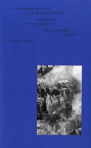 """Lambert Dousson - """"...La plus grande oeuvre d'art pour le cosmos tout entier"""" : Stockhausen et le 11 septembre - Essai sur la musique et la violence."""