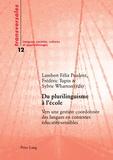 Lambert-Félix Prudent et Frédéric Tupin - Du plurilinguisme à l'école - Vers une gestion coordonnée des langues en contextes éducatifs sensibles.