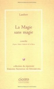 Lambert - La Magie sans magie.