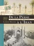 Lambert Molitor - De la Perse à l'Iran - L'aventure des Molitor.
