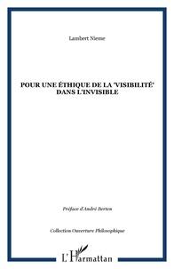 """Lambert Nieme - Pour une ethique de la """"visibilite"""" dans l'invisible."""