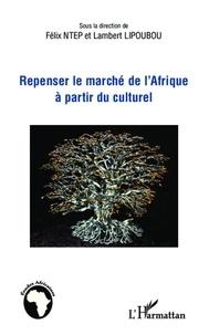 Lambert - Repenser le marché de l'Afrique à partir du culturel.