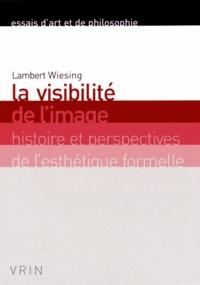 La visibilité de limage - Histoire et perspectives de lesthétique formelle.pdf