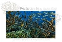 Lambert Wilson et Serge Planes - Récifs coralliens, coeur de l'océan.