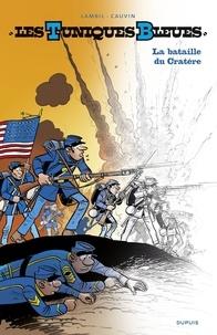 Lambil et  Cauvin - Les Tuniques Bleues - tome 63 - La bataille du Cratère N/B (Grand format).