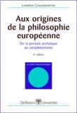 Lambros Couloubaritsis - AUX ORIGINES DE LA PHILOSOPHIE EUROPEENNE. - De la pensée archaïque au néoplatonisme, 3ème édition.