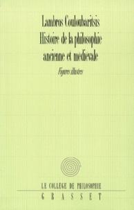 Lambros Couloubaritsis - HISTOIRE DE LA PHILOSOPHIE ANCIENNE ET MEDIEVALE. - Figures illustres.