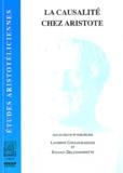 Lambros Couloubaritsis et Sylvain Delcomminette - La causalité chez Aristote.