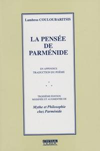 Lambros Couloubaritsis - La pensée de Parménide.