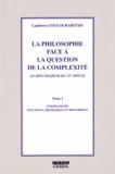 Lambros Couloubaritsis - La philosophie face à la question de la complexité - Tome 1, Complexités intuitive, archaïque et historique.