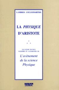 Lambros Couloubaritsis - La physique d'Aristote. - L'avènement de la science physique, 2ème édition modifiée et augmentée.