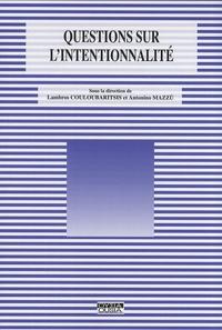 Lambros Couloubaritsis et Antonino Mazzù - Questions sur l'intentionnalité.