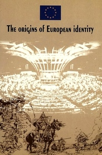 Lambros Couloubaritsis et Marc De leeuw - The origins of European identity - Based on an idea by Nicola Bellieni and Salvatore Rossetti.