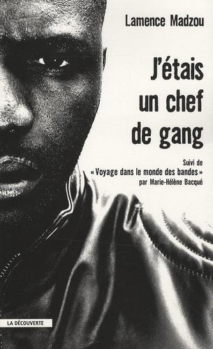 Lamence Madzou - J'étais un chef de gang - Suivi de Voyage dans le monde des bandes.
