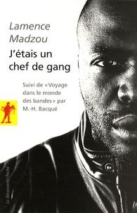 """Lamence Madzou - J'étais un chef de gang - Suivi de """"Voyage dans le monde des bandes""""."""