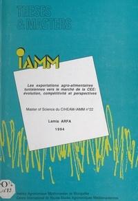 Lamia Arfa et Roland Pérez - Les exportations agro-alimentaires tunisiennes vers le marché de la CEE : évolution, compétitivité et perspectives.